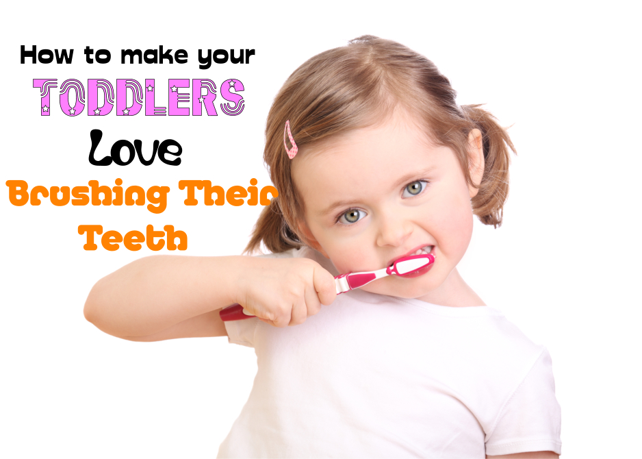 How to Make Your Toddlers Love Brushing Their Teeth