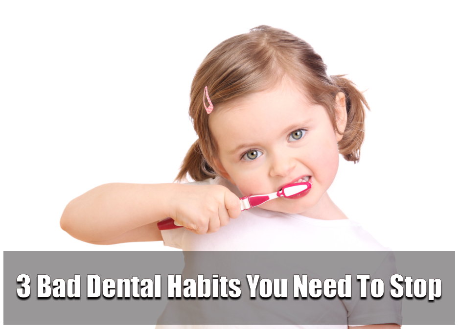 3-bad-dental-habits-you-need-to-stop