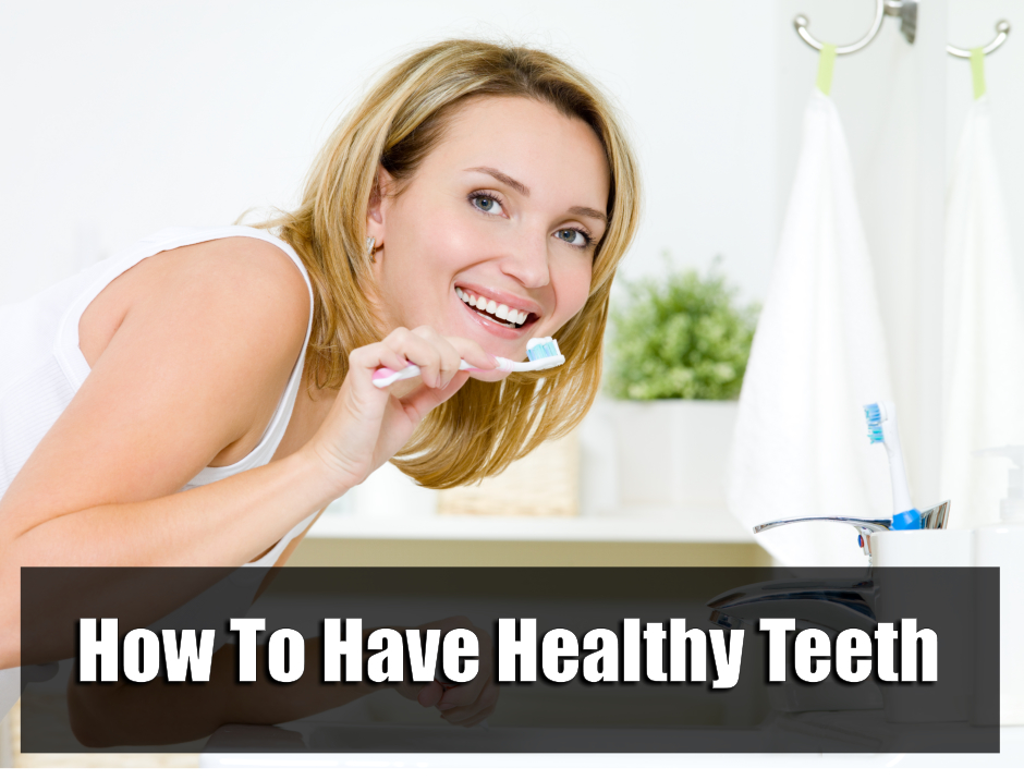 how-to-have-healthy-teeth