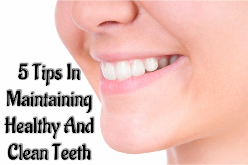 5-tips-in-maintaining-healthy-and-clean-teeth